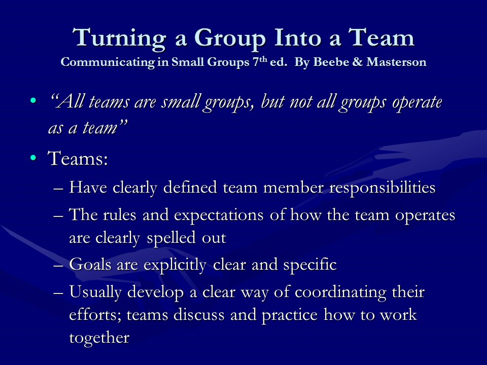 Turning a Group Into a Team Communicating in Small Groups 7 th ed.