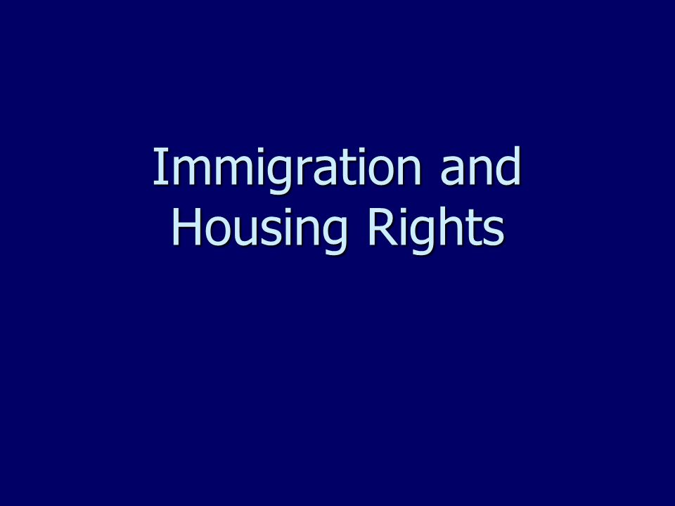 Immigration and Housing Rights