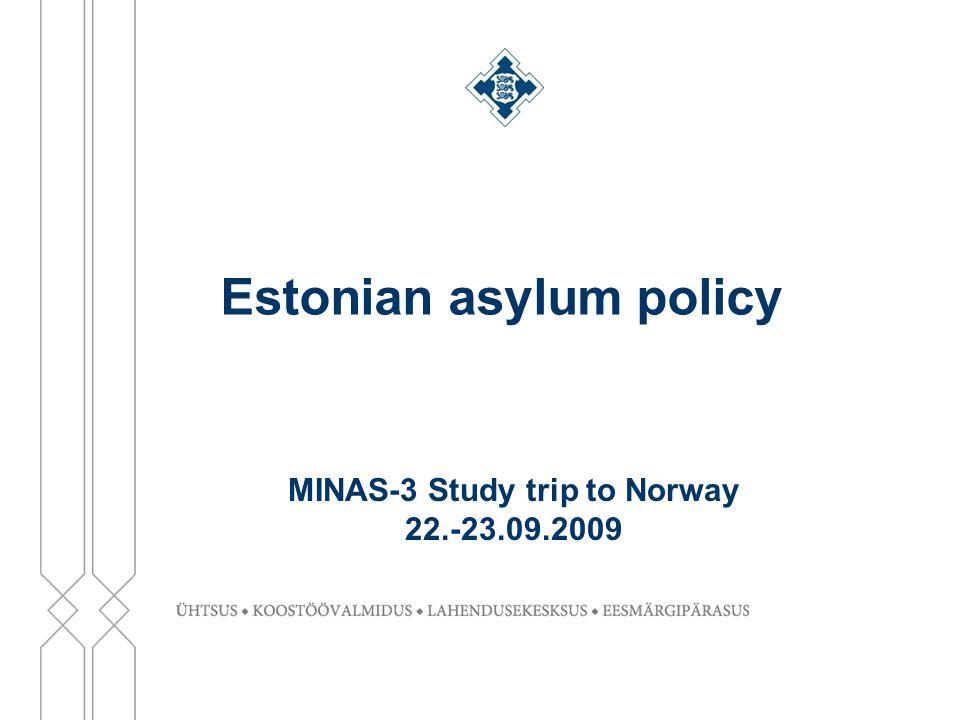 Estonian asylum policy MINAS-3 Study trip to Norway 22.-23.09.2009