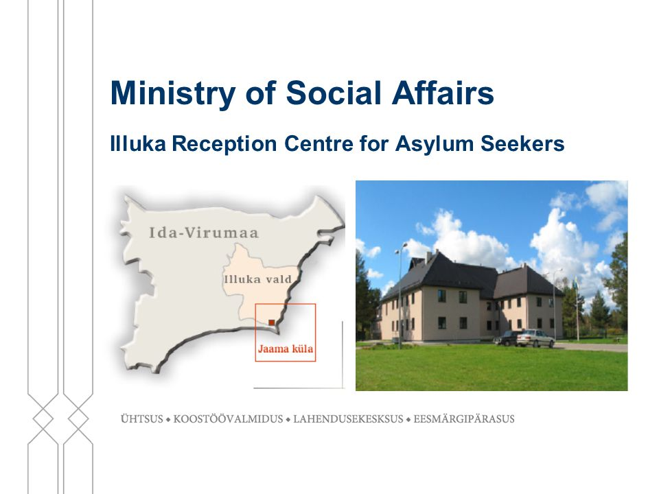 Ministry of Social Affairs Illuka Reception Centre for Asylum Seekers