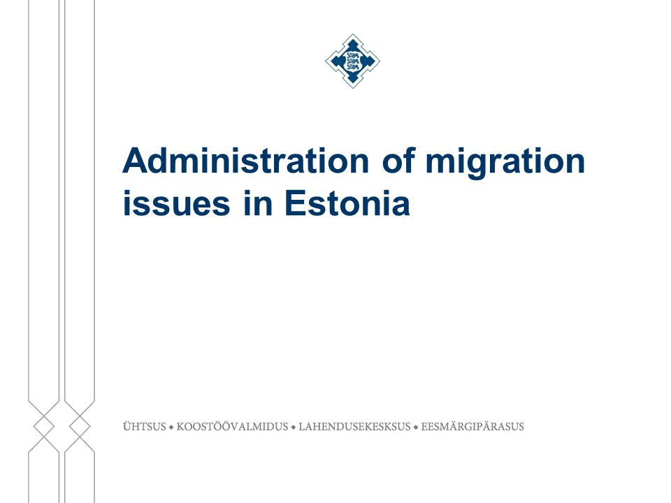 Administration of migration issues in Estonia