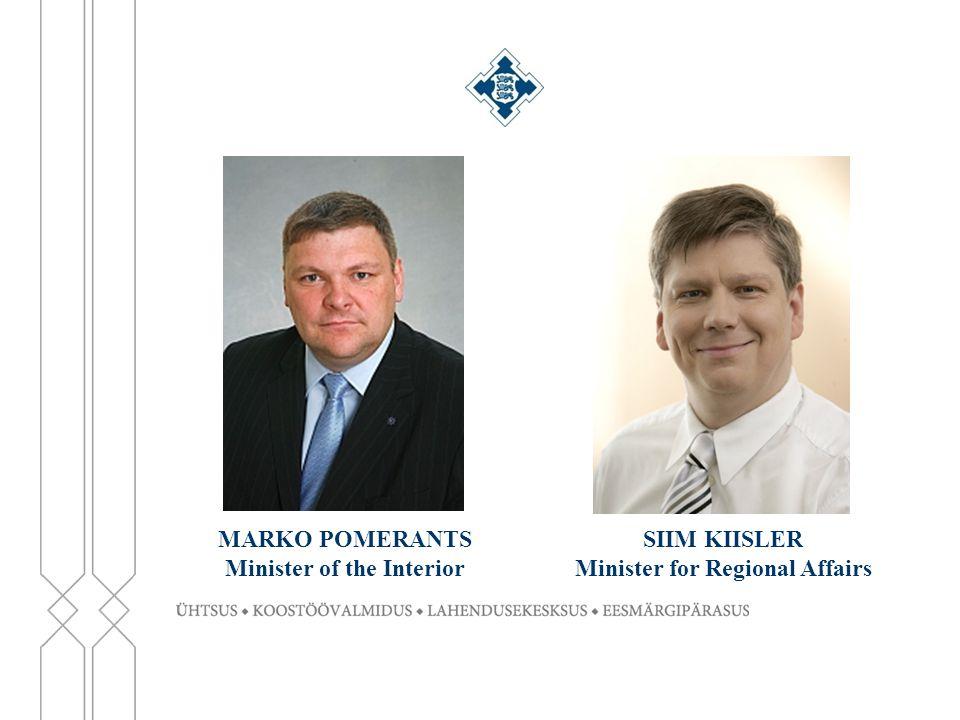 MARKO POMERANTS Minister of the Interior SIIM KIISLER Minister for Regional Affairs