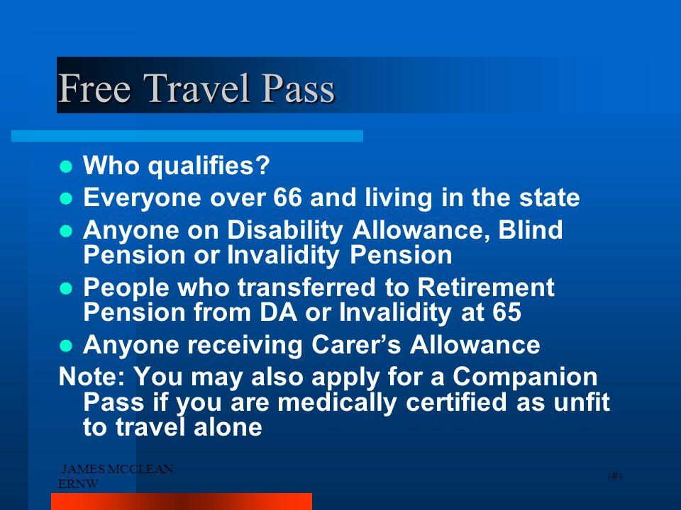 JAMES MCCLEAN ERNW 28 Free Travel Pass Who qualifies.