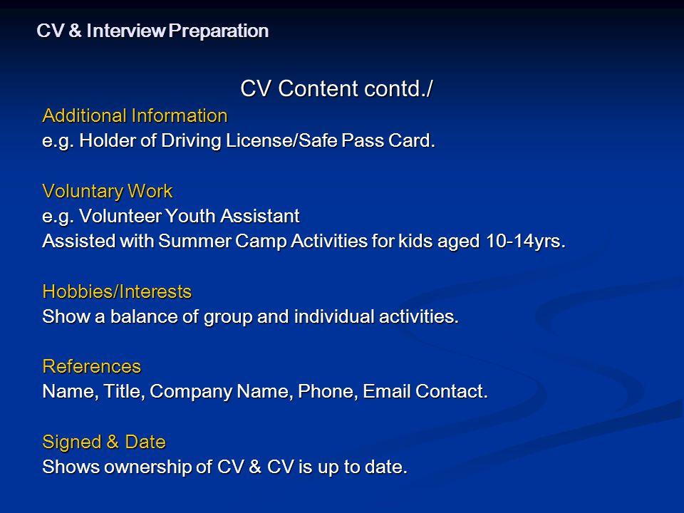CV & Interview Preparation CV Content contd./ Additional Information e.g.