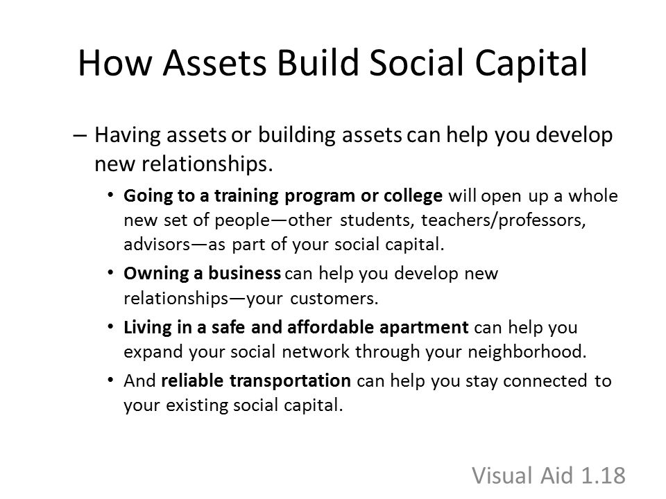 How Assets Build Social Capital – Having assets or building assets can help you develop new relationships. Going to a training program or college will