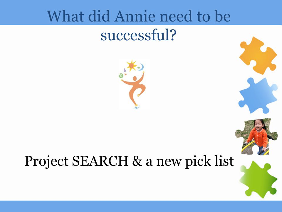 What did Annie need to be successful Project SEARCH & a new pick list