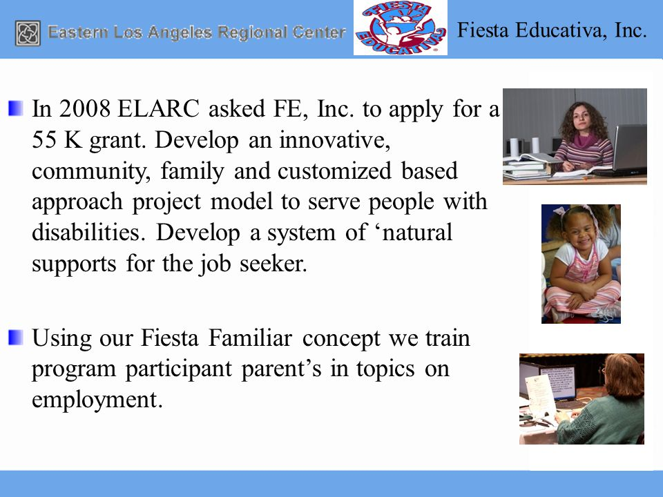 Fiesta Educativa, Inc. In 2008 ELARC asked FE, Inc.