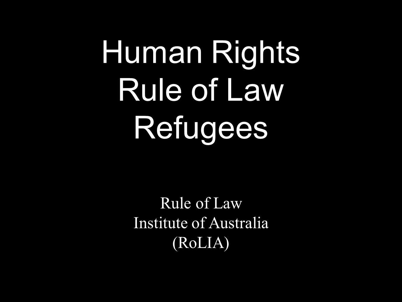 ruleoflaw.org.au Thank you. Rule of Law Institute of Australia