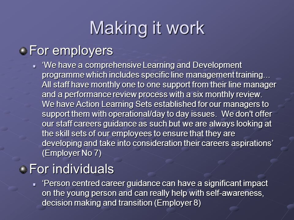Making it work For employers 'We have a comprehensive Learning and Development programme which includes specific line management training...