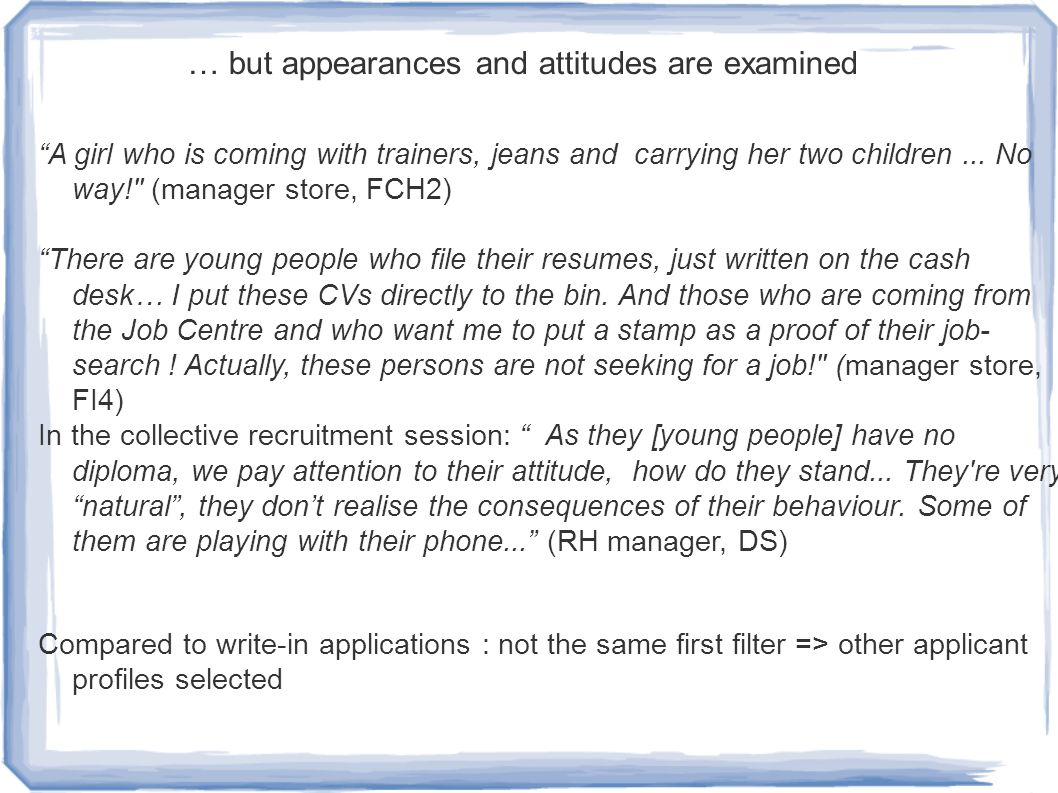 "… but appearances and attitudes are examined ""A girl who is coming with trainers, jeans and carrying her two children... No way!"