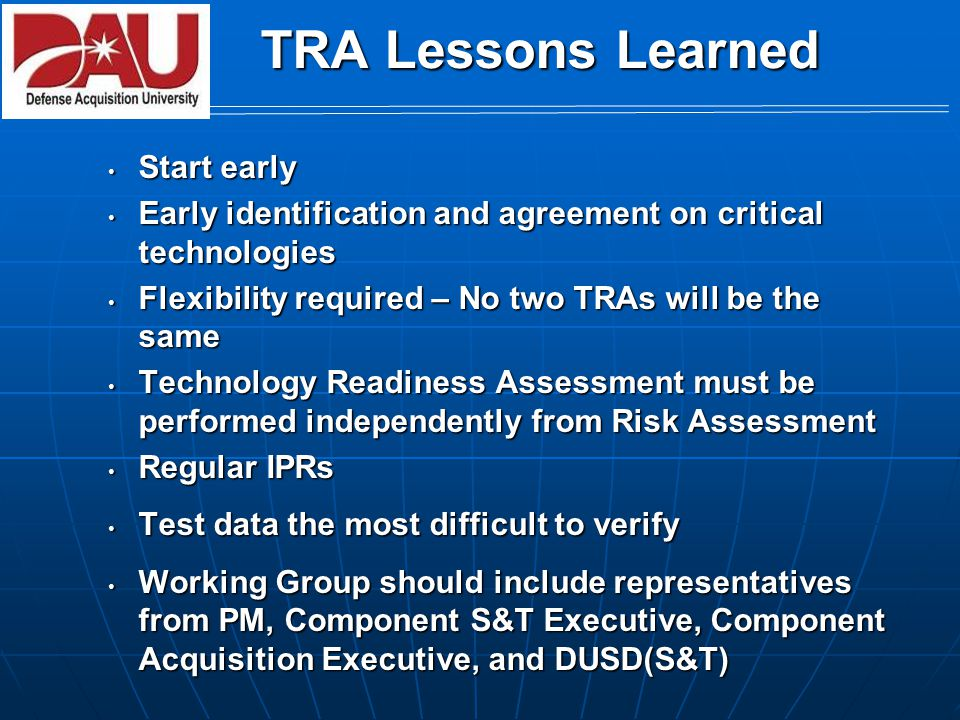 System Integration System Demo System Dev & Demonstration IOC Defense Acquisition Management Framework DoDI Defense Acquisition Management Framework DoDI 5000.2 Design Readiness Review LRIP Operations & Support Process entry points at Milestone A, B, or C Entrance criteria met before entering phase Evolutionary Acquisition or Single Step to Full Capability Integrate subsystems, complete detailed design, and reduce system-level risk Integrate subsystems, complete detailed design, and reduce system-level risk System Integration Conduct AoA, refine initial concept & develop Technology Development Strategy Conduct AoA, refine initial concept & develop Technology Development Strategy Concept Refinement FRP Decision Review Full-Rate Prod & Deployment Full rate production Full rate production Deployment of system Deployment of system ConceptRefinement TechnologyDevelopment Concept Decision FRP & Deployment Production & Deployment Low-Rate Initial Production Create efficient manufacturin g cap,LRIP Create efficient manufacturin g cap,LRIP IOT&E, LFT&E of prod-rep articles IOT&E, LFT&E of prod-rep articles C Pre-Systems Acquisition Systems Acquisition Sustainment User Needs & Technology Opportunities FOC Complete development Complete development Demonstrate ability of system to operate in useful way consistent with KPPs Demonstrate ability of system to operate in useful way consistent with KPPs Combined DT/OT Combined DT/OT System Demonstration Reduce technology risk & determine the appropriate set of technologies to be integrated into a full system Reduce technology risk & determine the appropriate set of technologies to be integrated into a full system Demo the technologies in a relevant environment Demo the technologies in a relevant environment Technology Development Funding: Rqmnts: BA 3/4 BA 5 BA 5/ProcurementProc/Operations & Maintenance BA 5 CDD CPD Validated & approved by operational validation authority ICD Increment II Increment III B DRR C FRP BA 1&2 3&4 6 7 8 9 