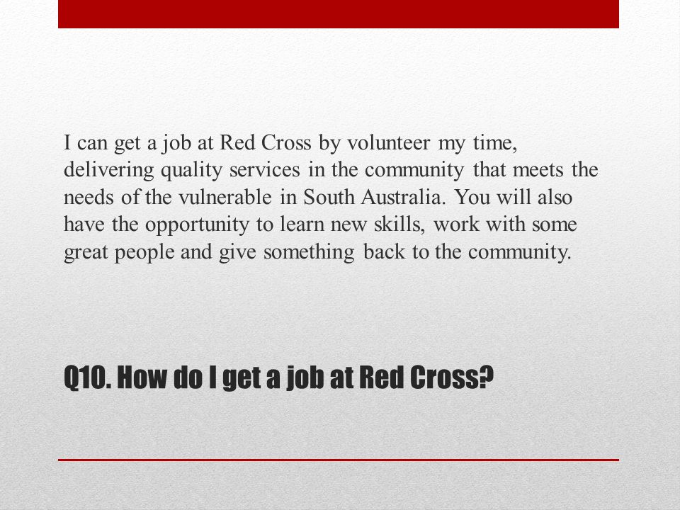 Q10. How do I get a job at Red Cross.