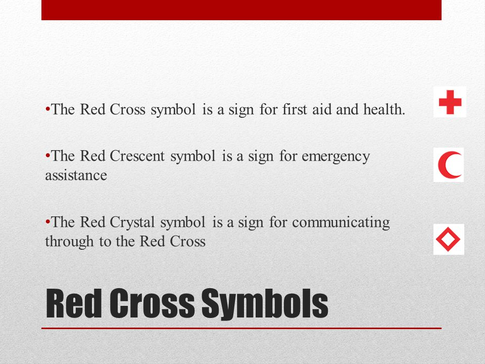 Red Cross Symbols The Red Cross symbol is a sign for first aid and health.