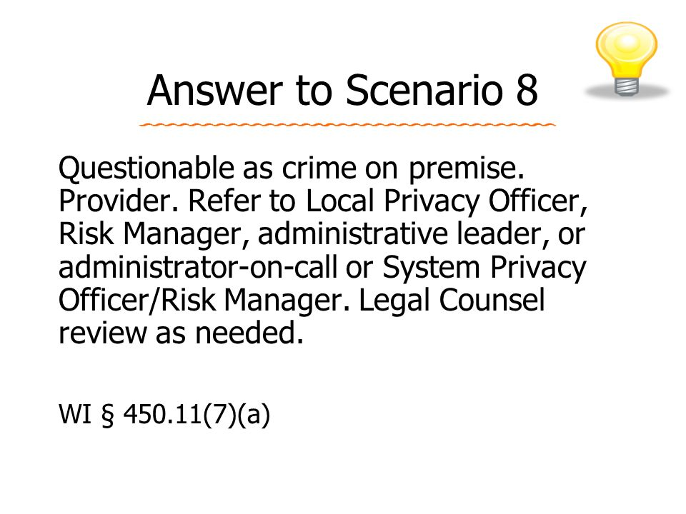 Answer to Scenario 8 Questionable as crime on premise.