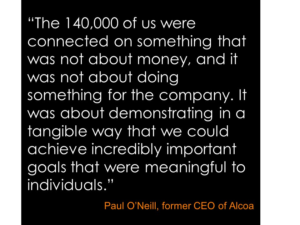 """The 140,000 of us were connected on something that was not about money, and it was not about doing something for the company. It was about demonstrat"