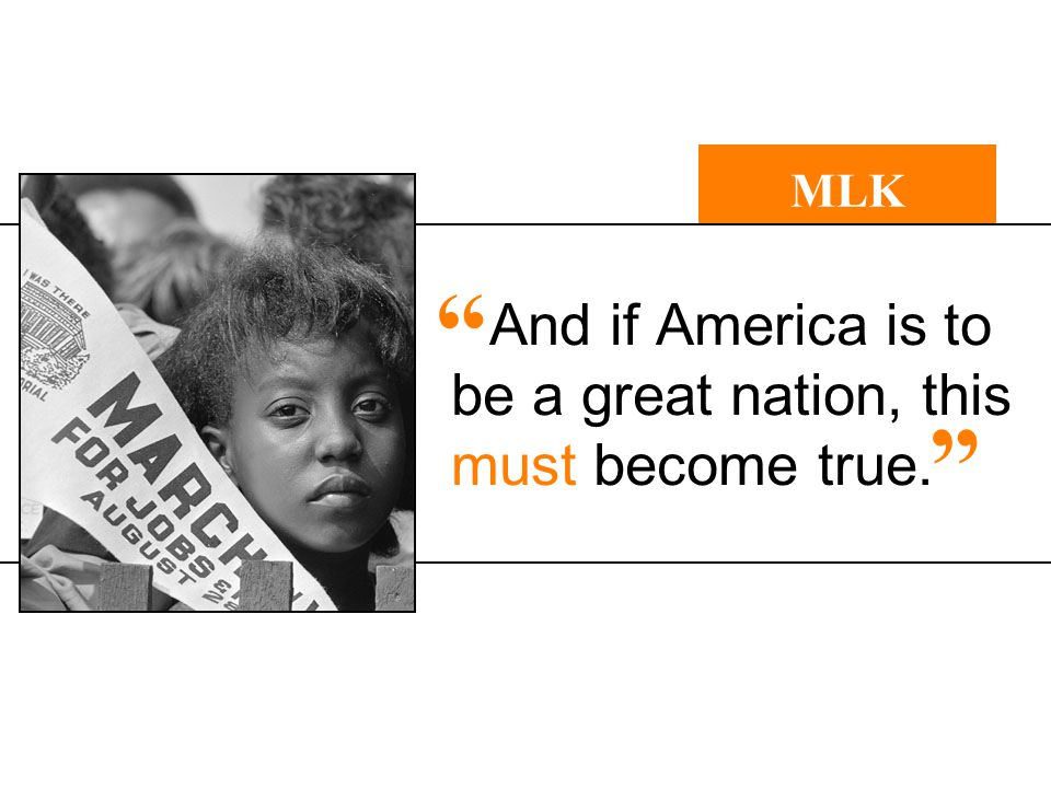 "And if America is to be a great nation, this must become true. MLK "" """