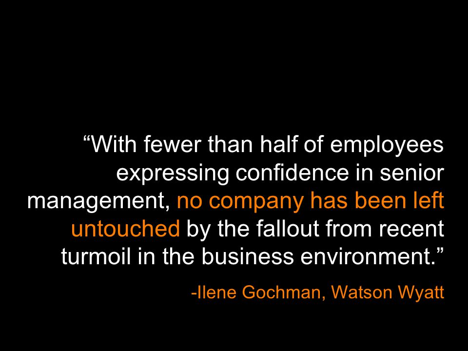 """With fewer than half of employees expressing confidence in senior management, no company has been left untouched by the fallout from recent turmoil i"