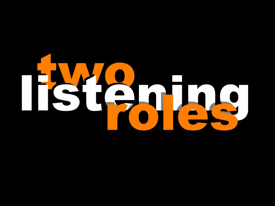two listening roles