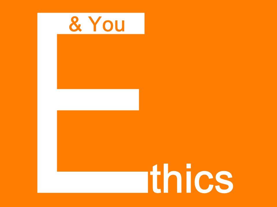 E thics & You