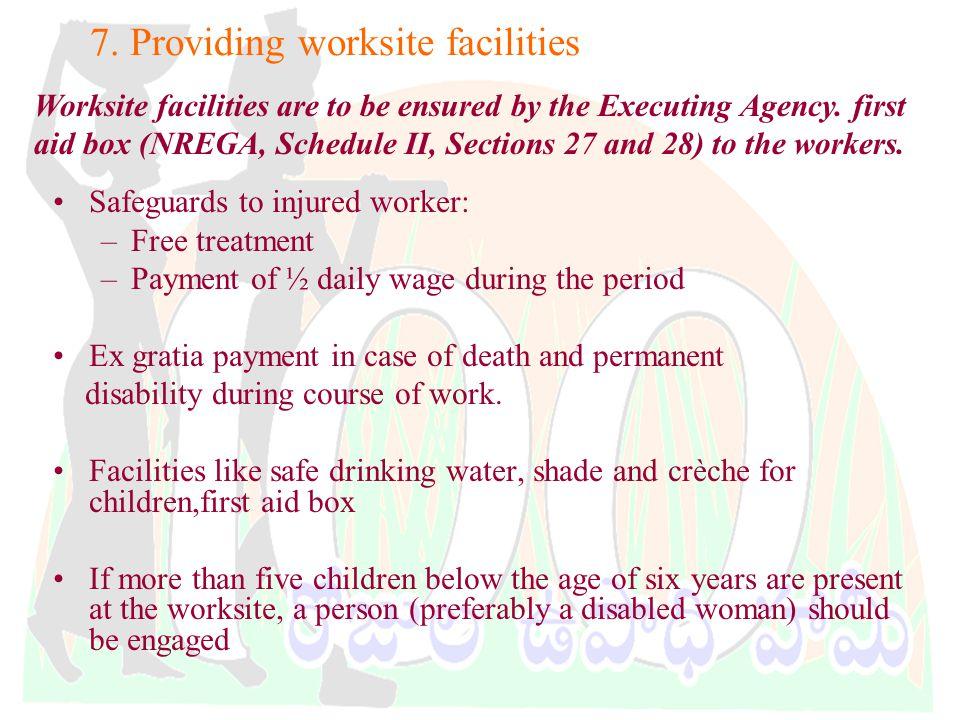 DWMA-Anantapur 7. Providing worksite facilities Worksite facilities are to be ensured by the Executing Agency. first aid box (NREGA, Schedule II, Sect