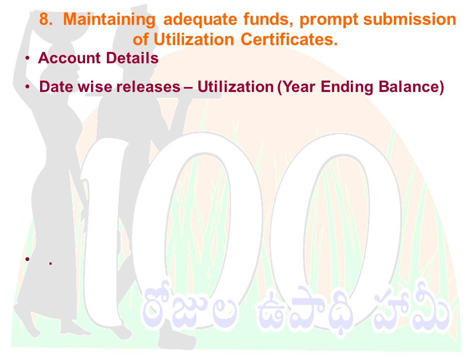 DWMA-Anantapur 8. Maintaining adequate funds, prompt submission of Utilization Certificates.