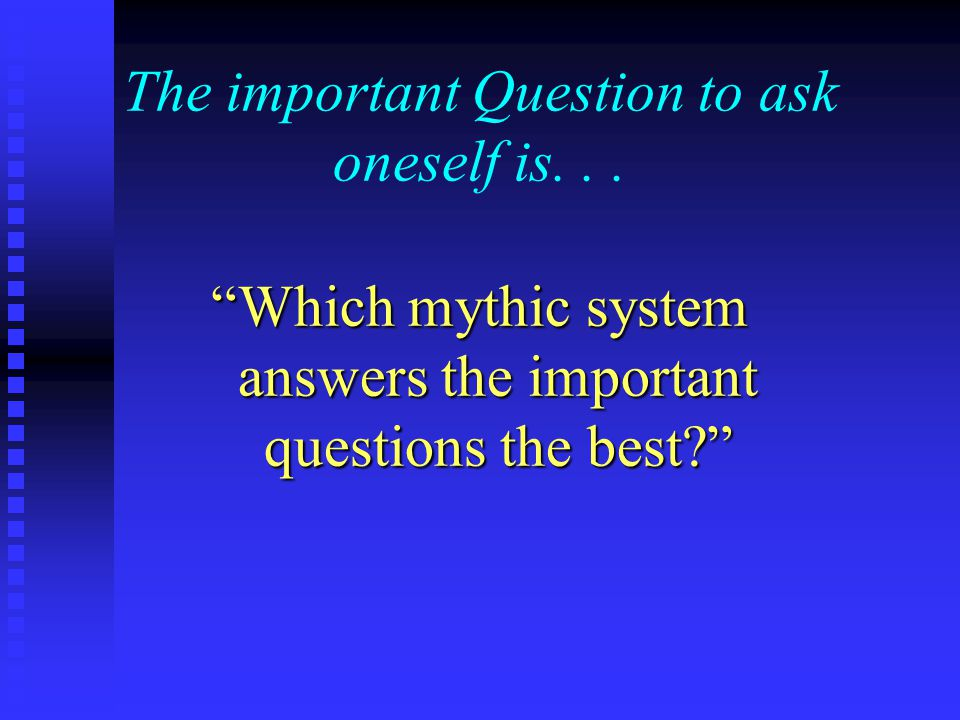 The important Question to ask oneself is...