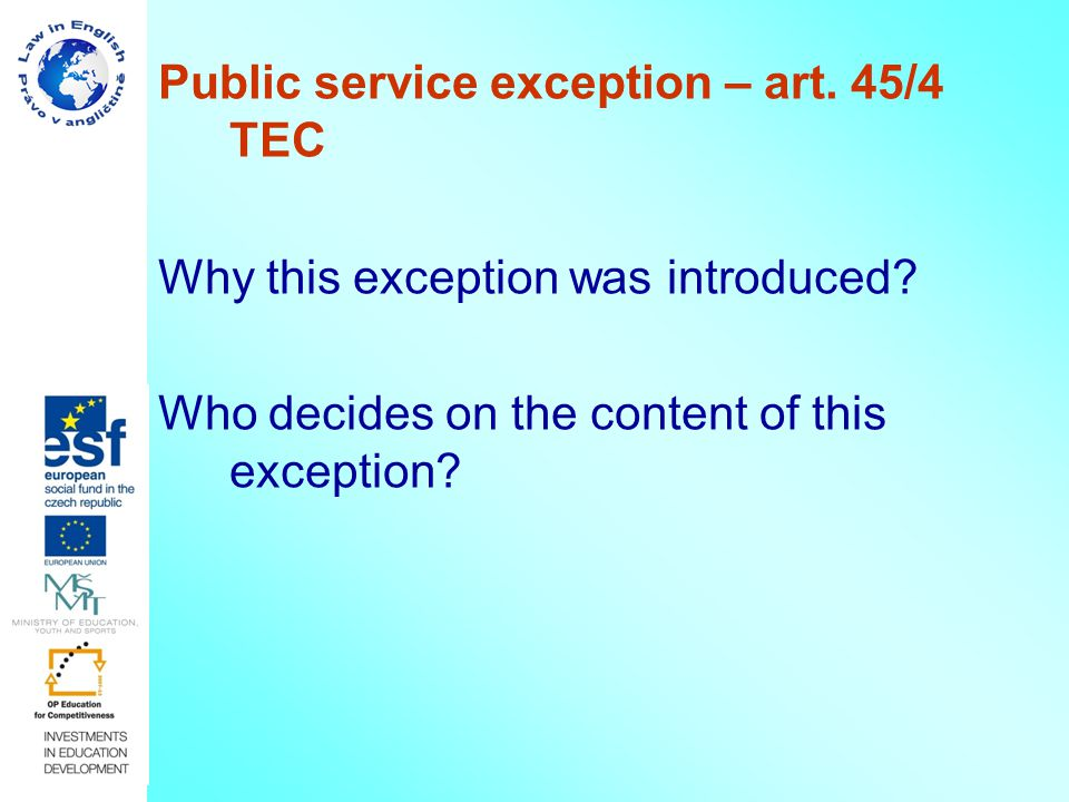 Public service exception – art. 45/4 TEC Why this exception was introduced.