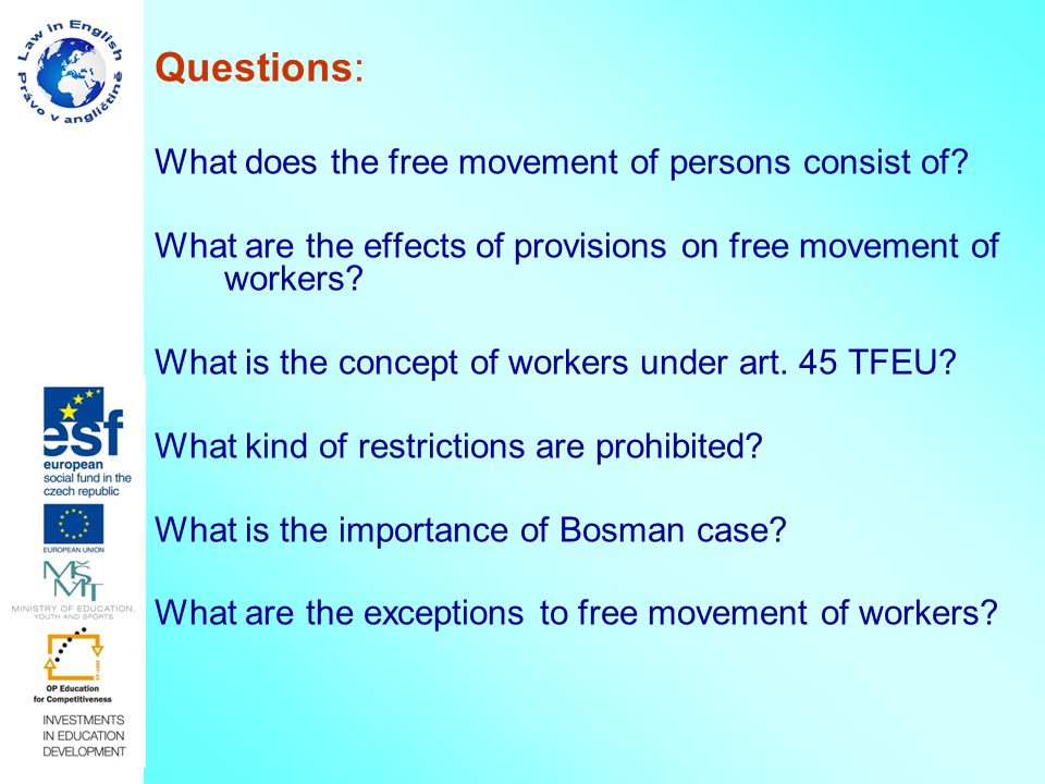 Questions: What does the free movement of persons consist of.