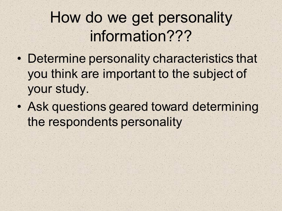 How do we get personality information .
