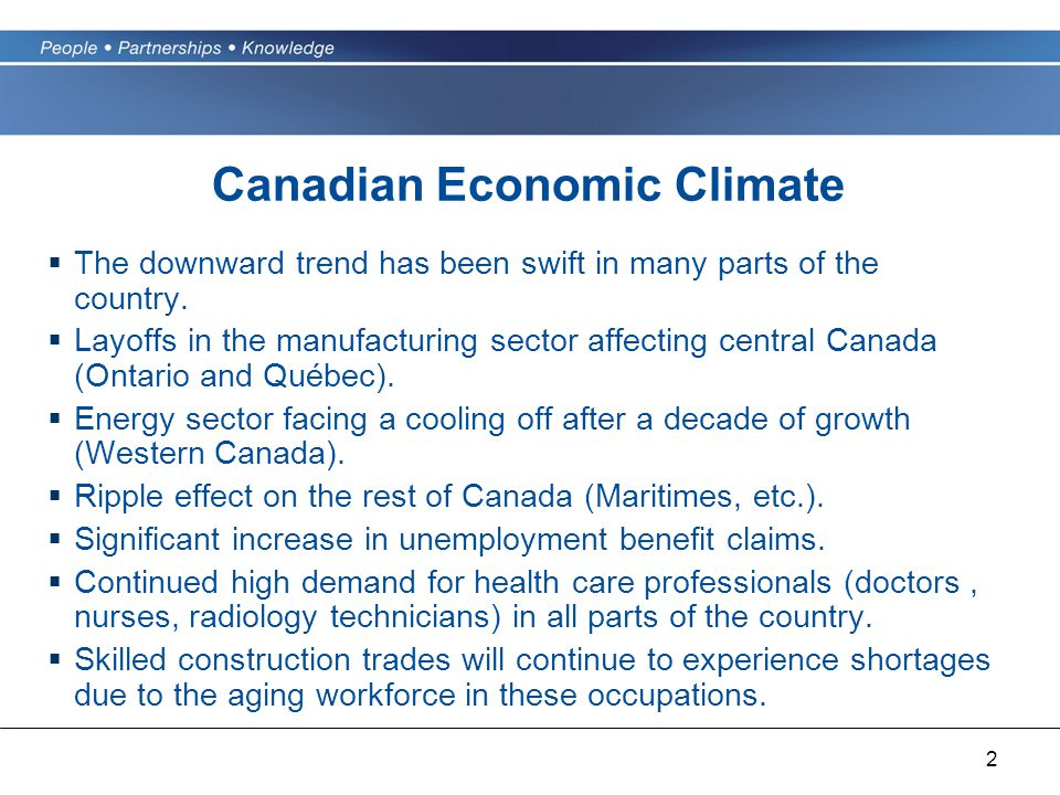 2 Canadian Economic Climate  The downward trend has been swift in many parts of the country.