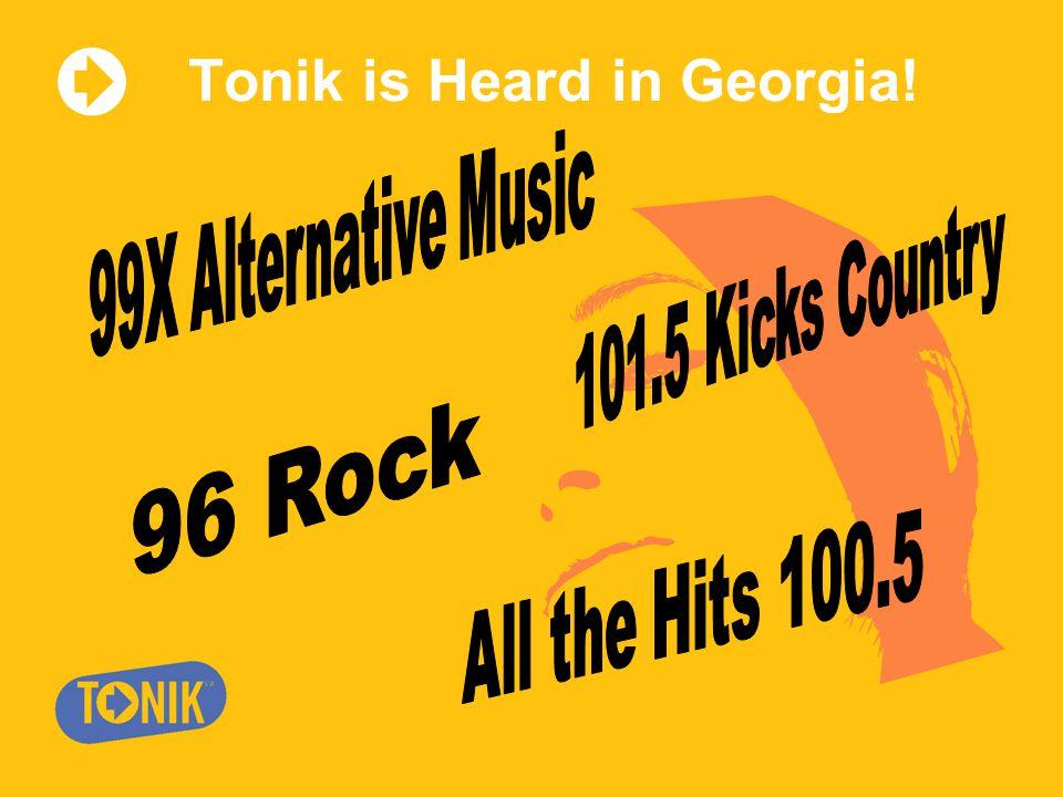 Tonik is Heard in Georgia!