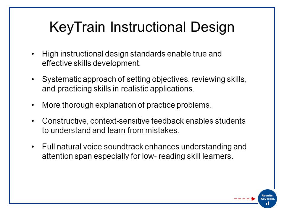 KeyTrain Instructional Design High instructional design standards enable true and effective skills development.