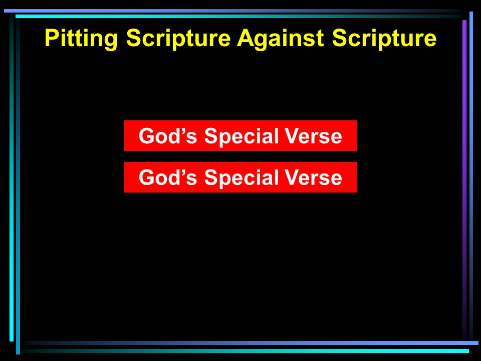 Pitting Scripture Against Scripture God's Special Verse