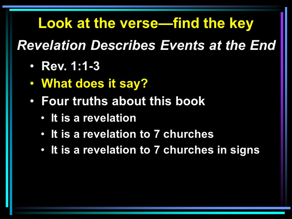 Look at the verse—find the key Revelation Describes Events at the End Rev.