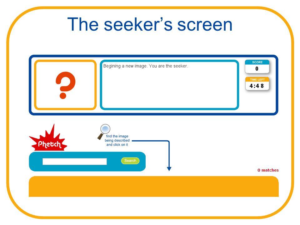 The seeker's screen