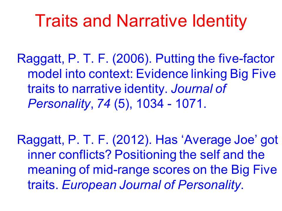 Traits and Narrative Identity Raggatt, P. T. F. (2006).