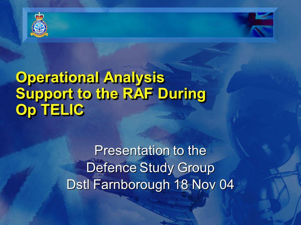 Air Warfare Centre Operational Analysis Element Paul Stoddart Scientific Advisor Operations RAF Waddington 18 Nov 04