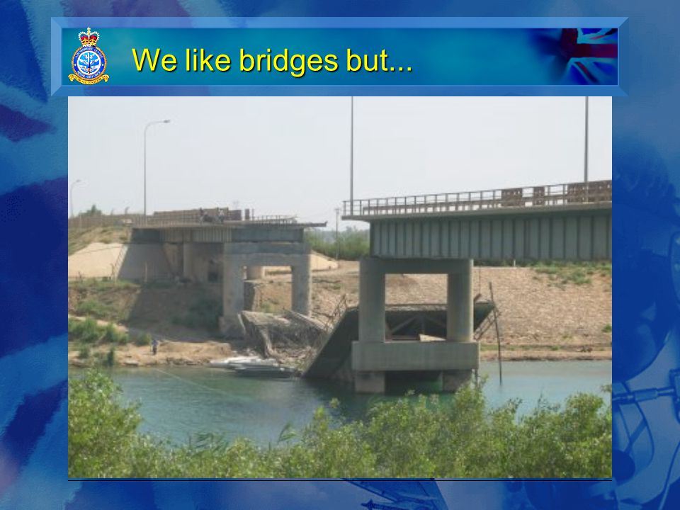 We like bridges but...