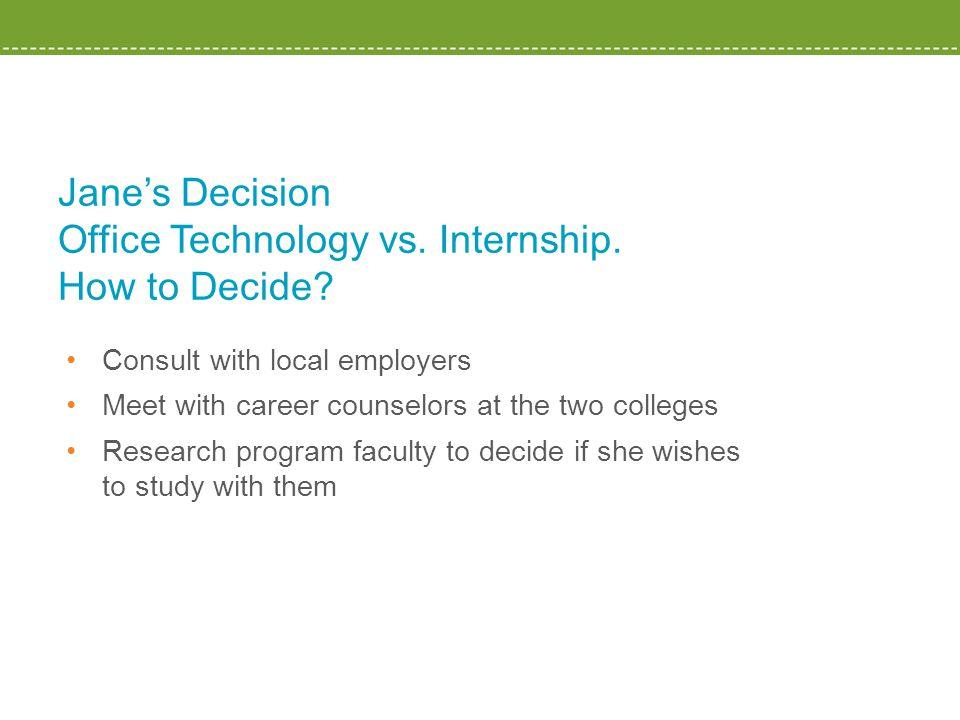 Jane's Decision Office Technology vs. Internship.