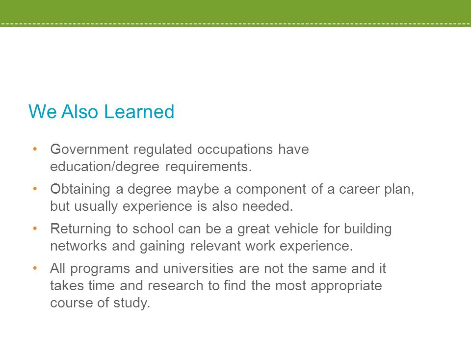 We Also Learned Government regulated occupations have education/degree requirements.