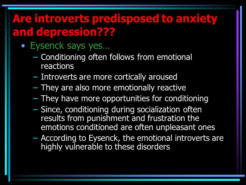 Are introverts predisposed to anxiety and depression .