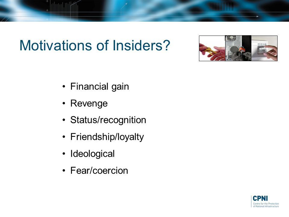 Motivations of Insiders.