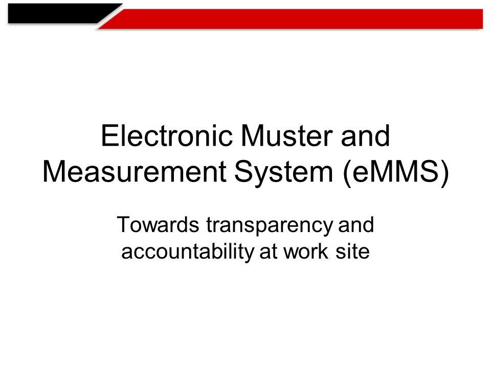 Presentation Outline 1.Work inputs 2.Live e muster 3.Live e check muster 4.Live e measurements 5.Live e check measurements 6.Pay order generation
