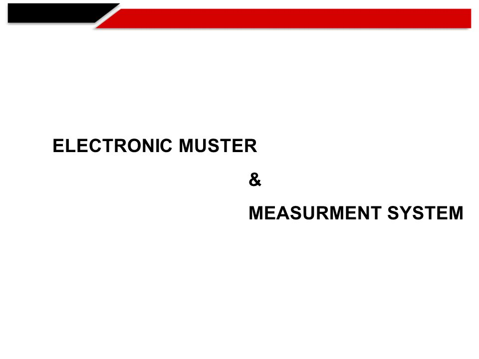 ELECTRONIC MUSTER & MEASURMENT SYSTEM