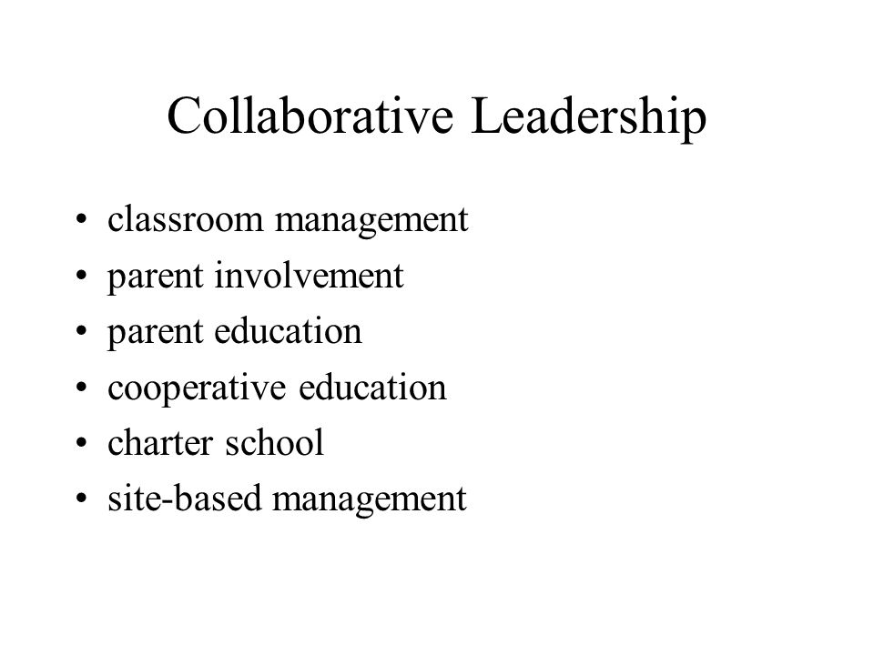 Collaborative Leadership classroom management parent involvement parent education cooperative education charter school site-based management