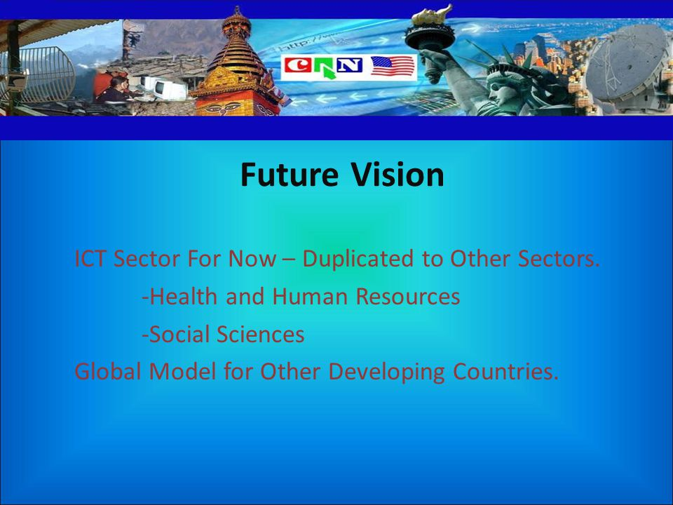 Future Vision ICT Sector For Now – Duplicated to Other Sectors.