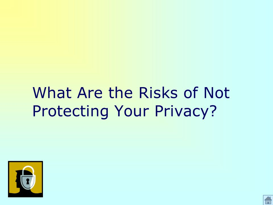 What Are the Risks of Not Protecting Your Privacy