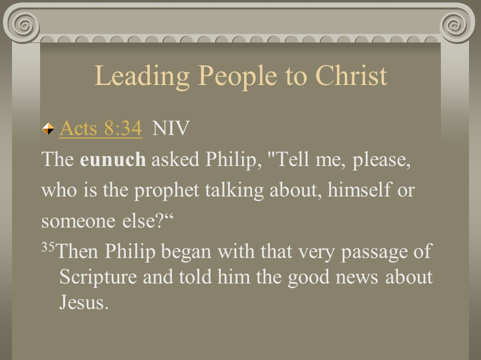 Leading People to Christ COUNSELLING FOR SALVATION Point out God's answer – Jesus Christ John 14:6 Jesus answered, I am the way and the truth and the life.