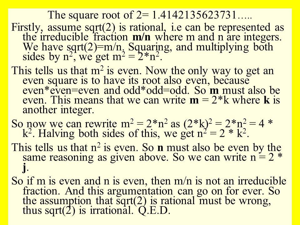 The square root of 2= 1.4142135623731 …..