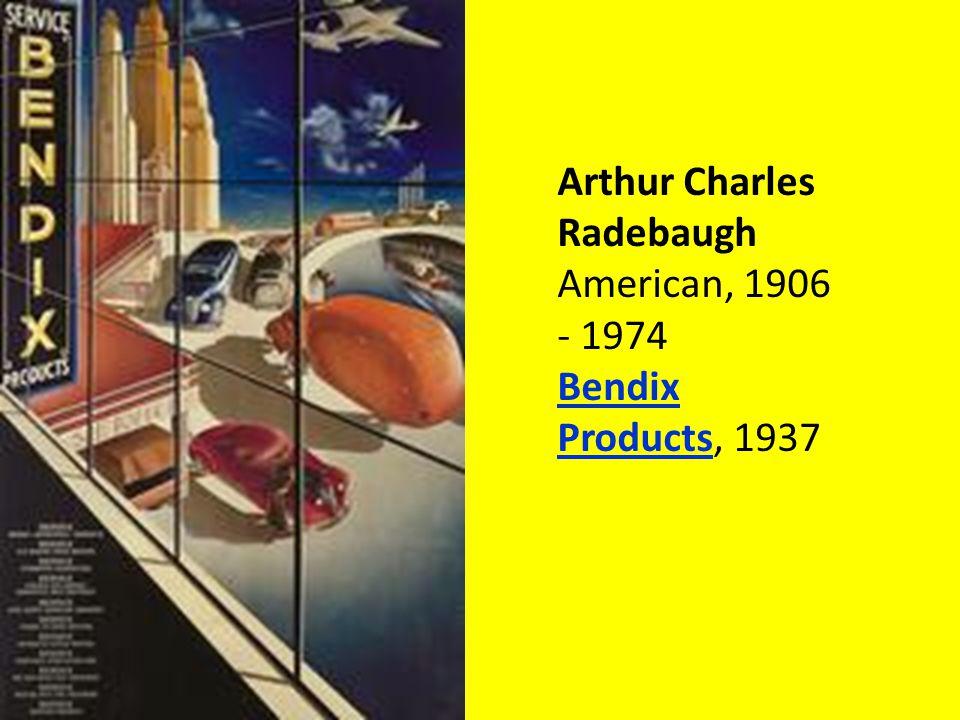 Arthur Charles Radebaugh American, 1906 - 1974 Bendix Products, 1937 Bendix Products